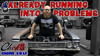 Chevelle V12 Engine Swap #3: the CAR WIZARD is already running into problems!