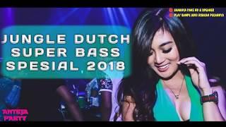 JUNGLE DUTCH SUPER BASS 2018