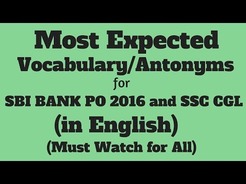 100 Most EXPECTED Synonyms/Antonyms for IBPSI PO 2016 and SSC-CGL | Part- 2 | English