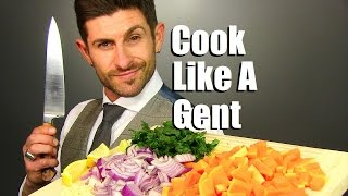 How To Cook Like A Gentleman | Cooking Hack For The Modern Man