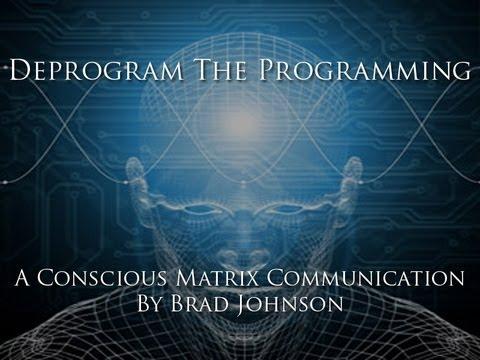 Deprogram the Programming - Conscious Matrix Communication