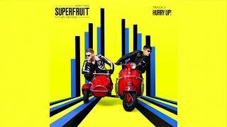 Superfruit - Hurry Up! (Audio)