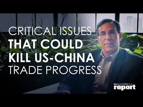 Critical Issues that Could Kill U.S.-China Trade Progress, Manzella Report