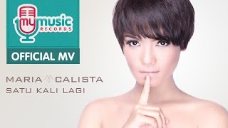 Maria Calista - Satu Kali Lagi (Official Music Video)