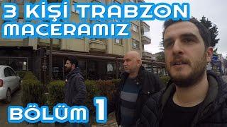 3 KİŞİ Tir Da Trabzon Seferİmİz BÖlÜm 1