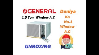 O-GENERAL WINDOW AC UNBOXING 1 5 Ton World quot s No 1 Window A C FULL FEATURES IN DESCRIPTION