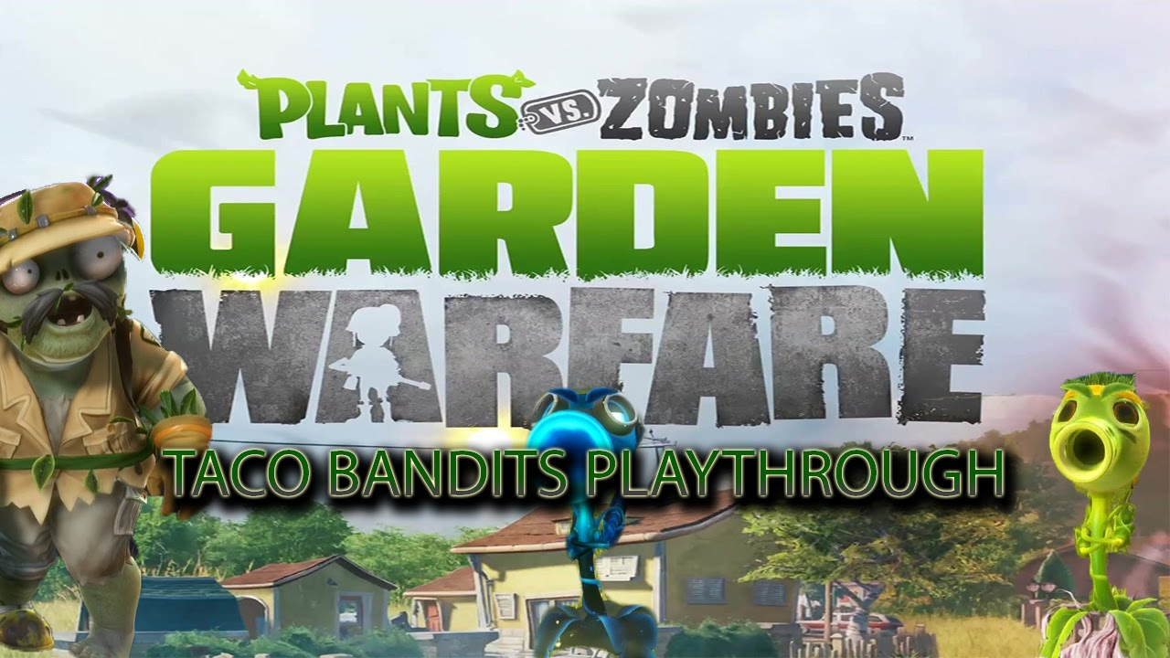 Terrific Plants Vs Zombies Garden Warfare Taco Bandits Playthrough Gameplay  With Luxury Plants Vs Zombies Garden Warfare Taco Bandits Playthrough Gameplay With Adorable Garden Bunting Also India Gardens In Addition Hartman Garden Furniture Sets And Best Restaurants In Covent Garden London As Well As Potatoes In Garden Additionally Festoon Garden Lights From Youtubecom With   Luxury Plants Vs Zombies Garden Warfare Taco Bandits Playthrough Gameplay  With Adorable Plants Vs Zombies Garden Warfare Taco Bandits Playthrough Gameplay And Terrific Garden Bunting Also India Gardens In Addition Hartman Garden Furniture Sets From Youtubecom