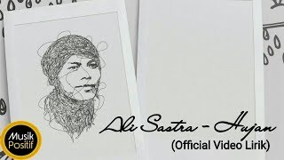 Ali Sastra - Hujan (Official Video Lirik)