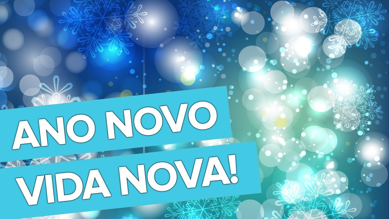 Ano Novo Vida Nova Youtube