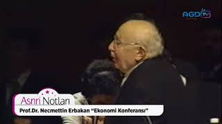 Asrın Notları, Prof. Dr. Necmettin Erbakan, \Ekonomi Konferansı\