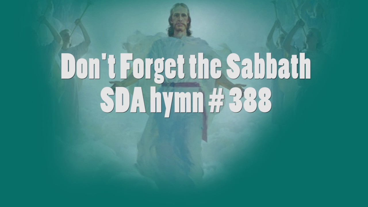 Don't Forget the Sabbath   SDA Hymn # 388
