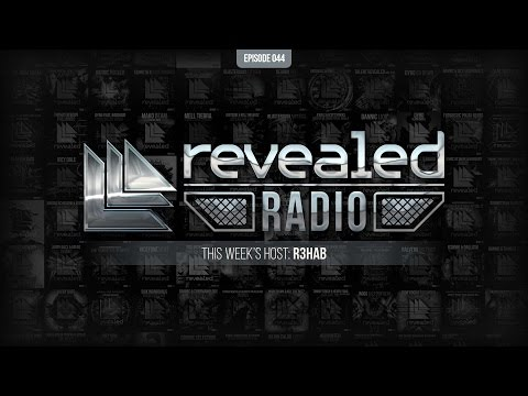 Revealed Radio 044 - Hosted by R3hab