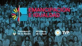 Foro Internacional Por la Emancipación y la Igualdad - Jornada 2
