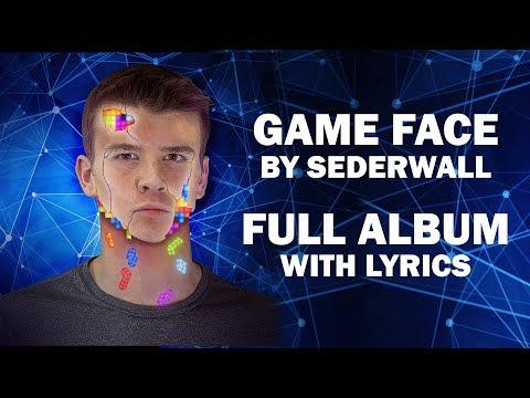 Game Face - Full Album with Lyrics - Sederwall