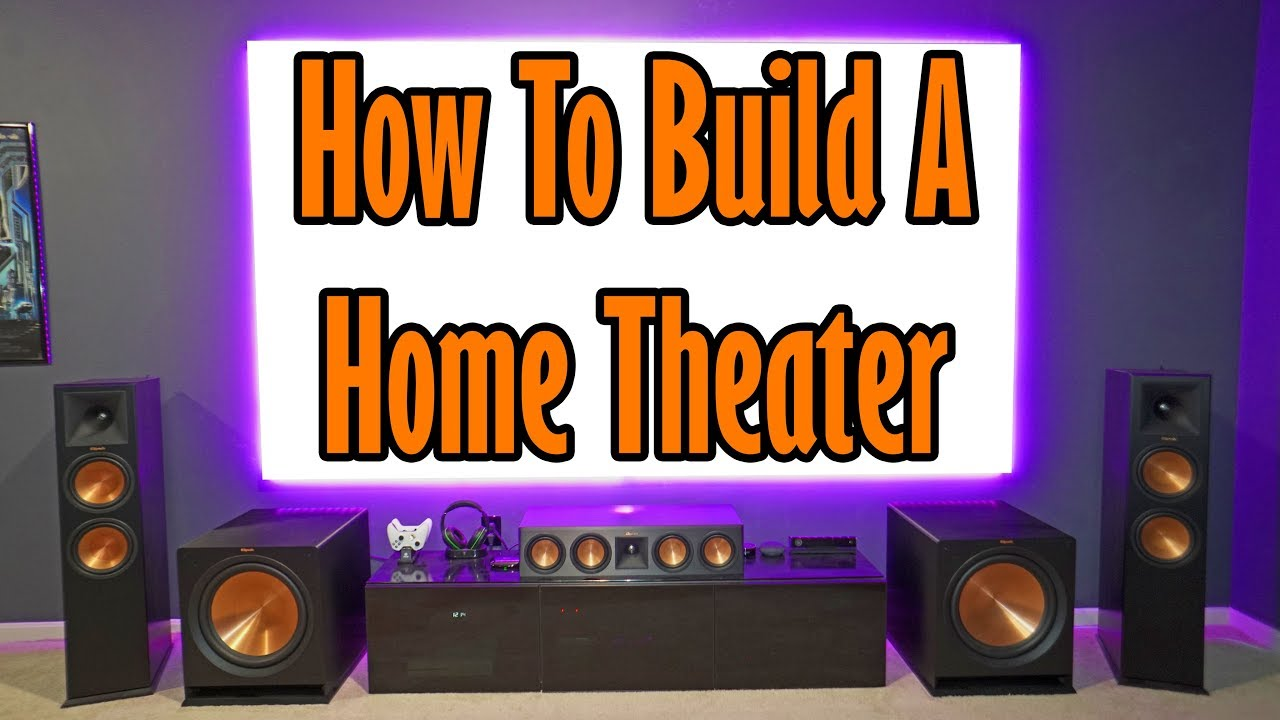 How To Build A Home Theater System 2018 The Basics