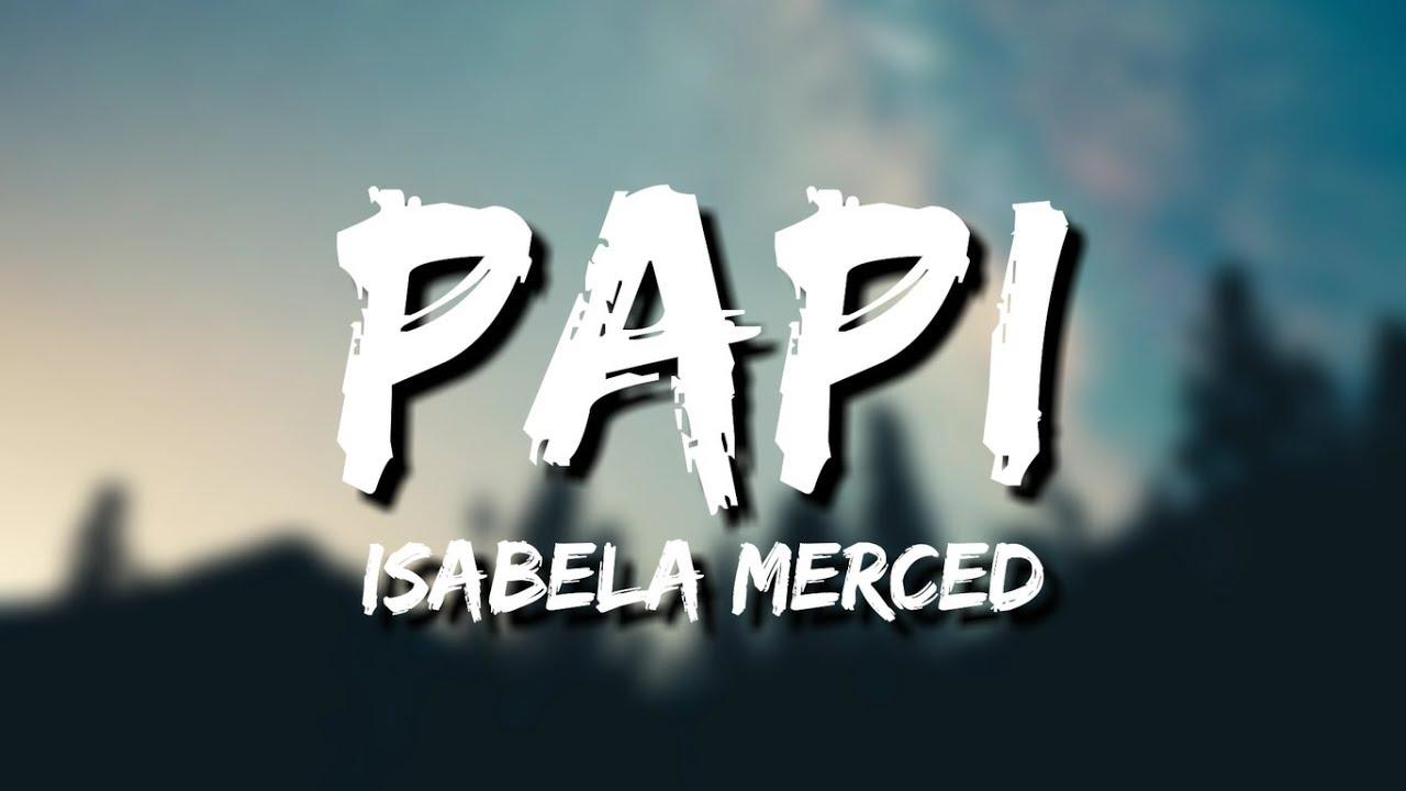 Download Isabela Merced - PAPI (Lyrics)