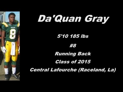 Da'Quan Gray (5'10 185 lbs, Running Back) Central Lafourche High School