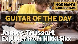 Guitar of the Day: James Trussart Explorer from Nikki Sixx | Norman's Rare Guitars