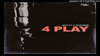 Mut4y - 4Play Ft Shaydee (Official Audio)