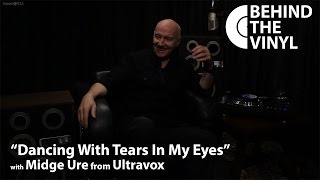 "Behind The Vinyl - ""Dancing With Tears In My Eyes"" with Midge Ure from Ultravox"