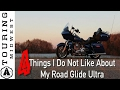 4 Dislikes About my 2016 Harley Davidson Road Glide Ultra