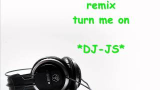 David guetta feat. Nicki Minaj - Turn me on ( *DJ-JS* remix )