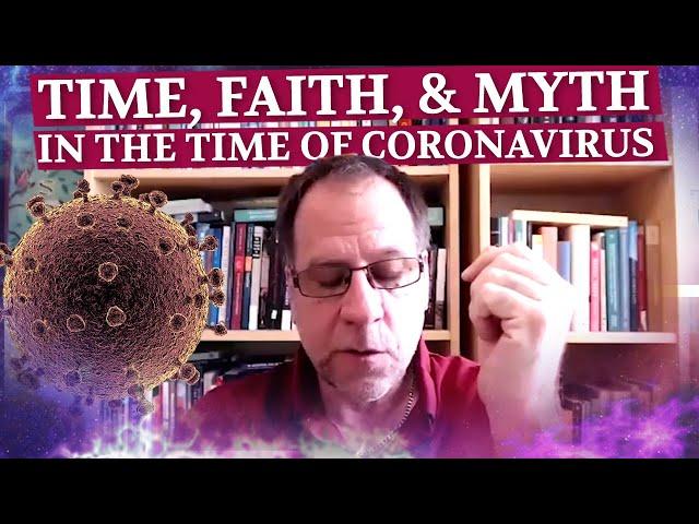 John Vervaeke on Time, Faith and Myth in the Age of Coronavirus - Ep. XXXV