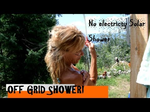 OFF GRID SHOWER: SHOWER WITH NO ELECTRICITY !!