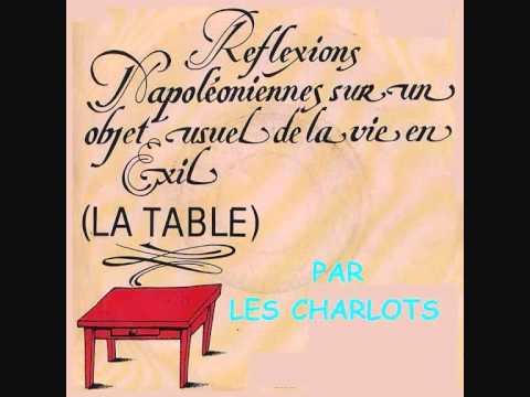Les Charlots - La table (Réflexions Napoléoniennes sur un objet en exil)