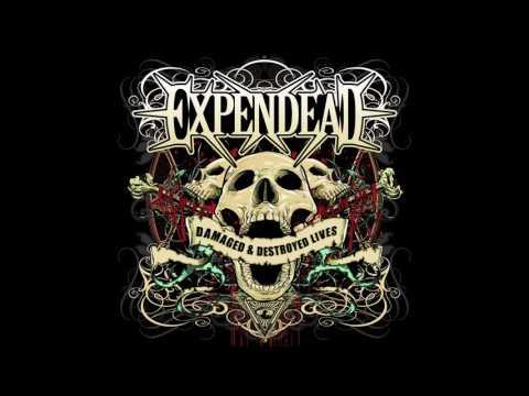 Expendead - Damaged & Destroyed Lives