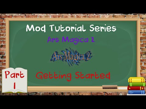 Tutorial Series - Minecraft - Ars Magica 2 - Getting Started