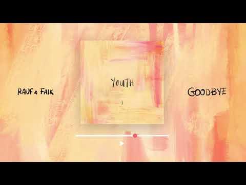Rauf Faik - Goodbye
