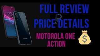 Motorola One Action Full Review With Price Details Or More Others Things