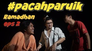 Video #PACAHPARUIK eps2 RAMADHAN - PUASOLAH! download MP3, 3GP, MP4, WEBM, AVI, FLV Juli 2018