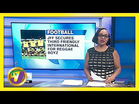 Jamaica's Reggae Boyz Secures 3rd International Friendly | TVJ Sports