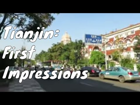 Tianjin, China: First Impressions