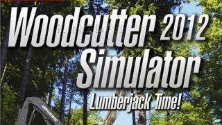 Woodcutter Simulator 2012 Gameplay