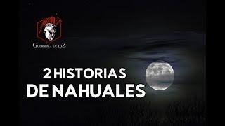 2 Historias De Nahuales | El Nahual Y El Pastor | La Bestia Nocturna