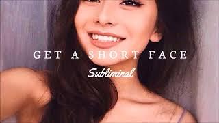 Get A Shorter Face - Subliminal Affirmations