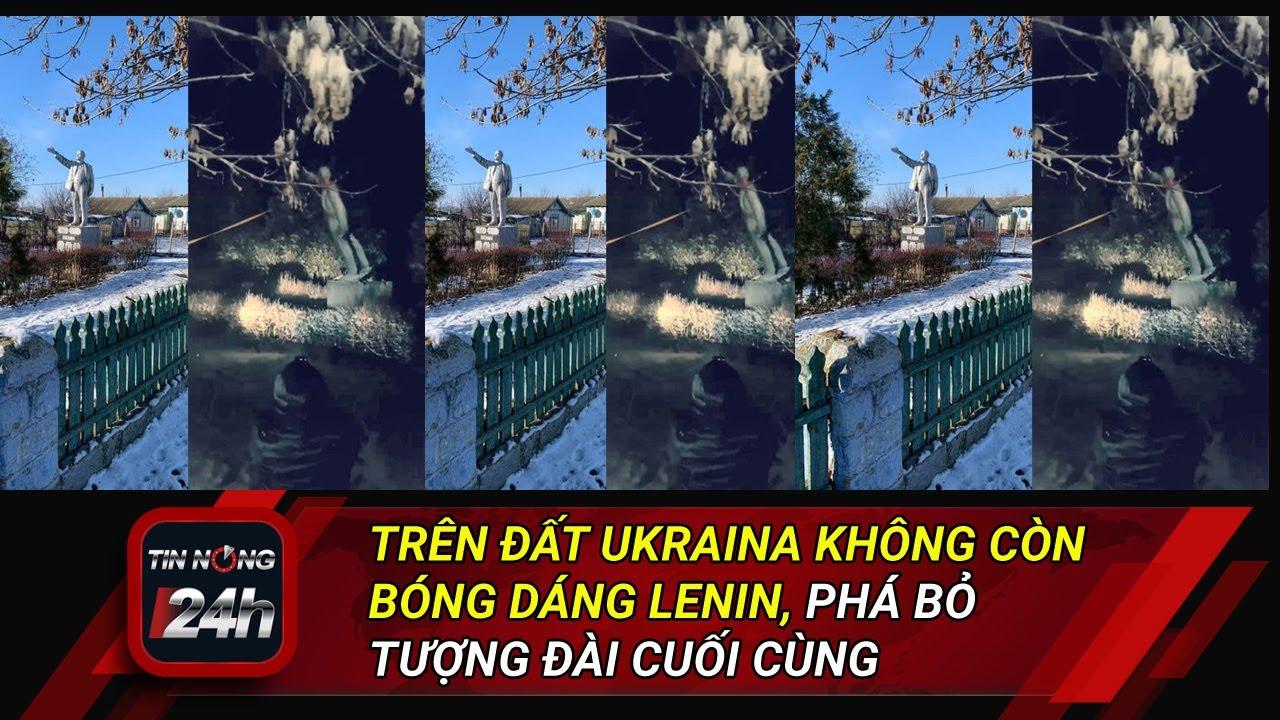 Trên đất Ukraina chính thức không còn bóng dáng Lenin, họ đã phá bỏ tượng đài cuối cùng
