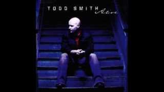 Todd Smith-So much greater