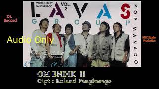 LAVAS GROUP 2  Medley  Om Endik II   Oh Anyalelos   Oh Minahasa ( Original Song )