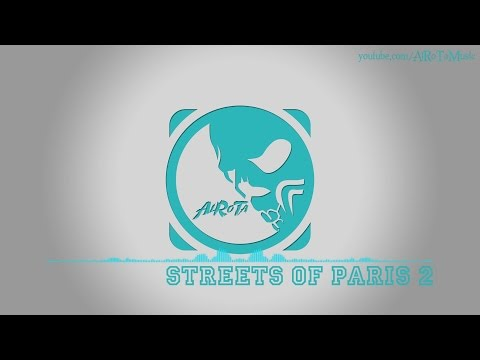 Streets Of Paris 2 by Tomas Skyldeberg - [Soft House Music]