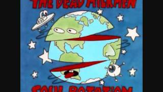 Watch Dead Milkmen How Its Gonna Be video