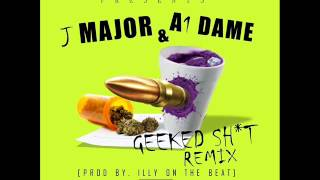 j major geeked shit remix feat a1 dame