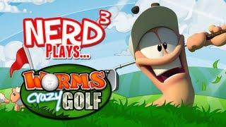 Nerd³ Plays... Worms Crazy Golf