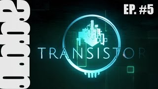 A Gay Guy Plays:  Transistor Ep #5 [Elevators Are Shit]