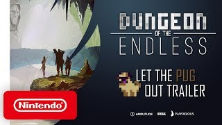 Dungeon of the Endless - Let the Pug Out Trailer - Nintendo Switch