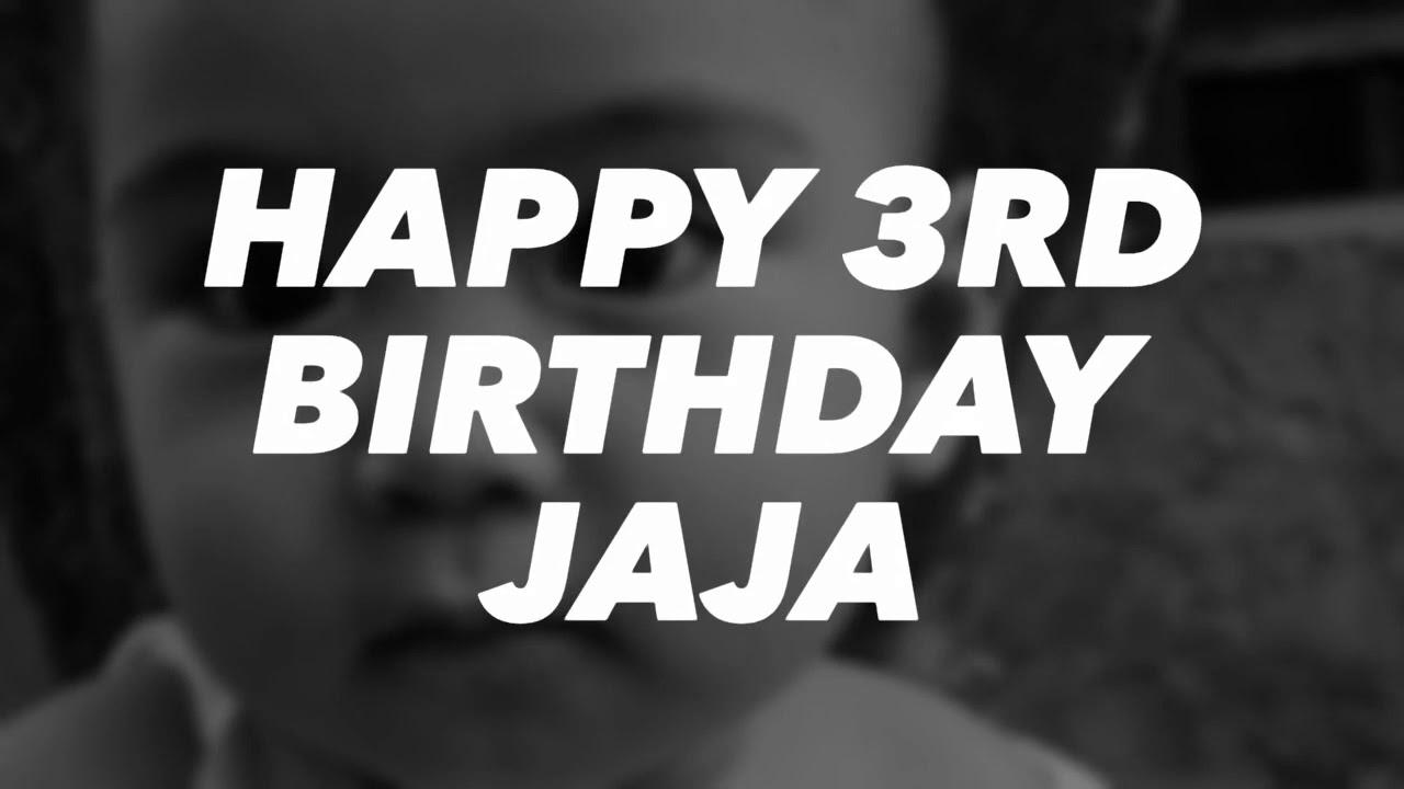 Happy 3rd Birthday Jaja 💕
