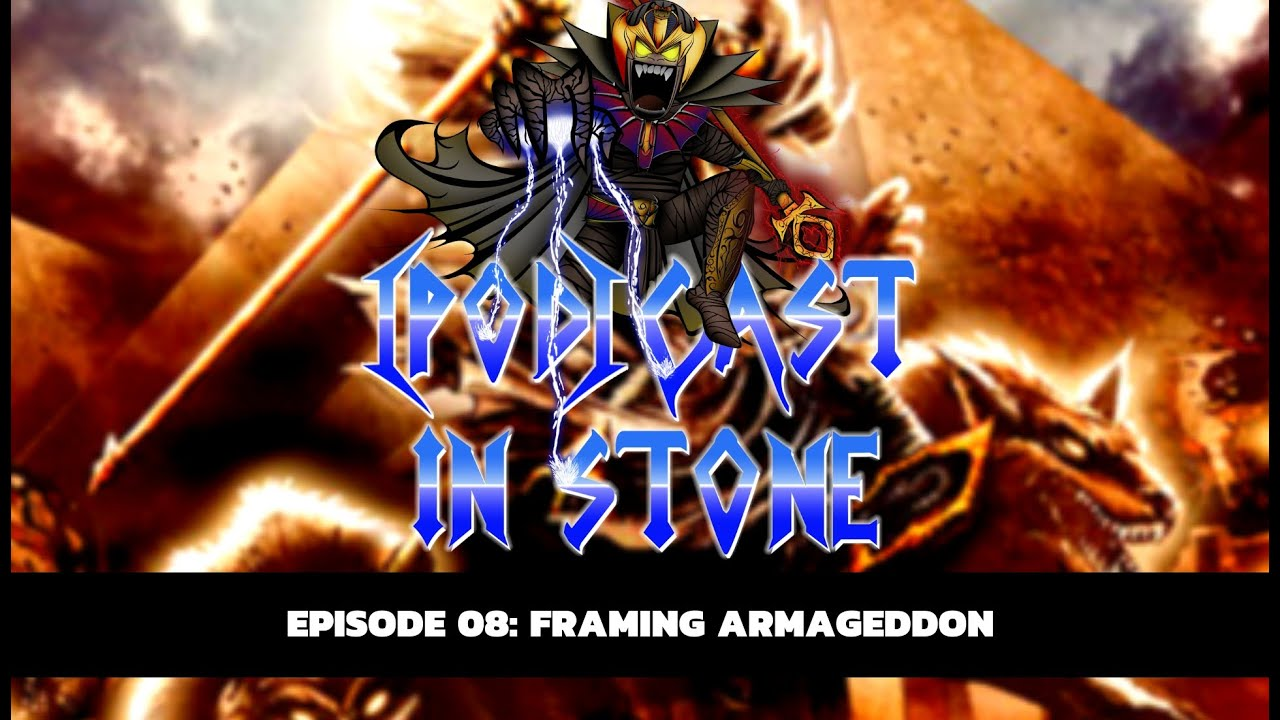 Pod]Cast In Stone - Episode 8: Framing Armageddon - YouTube